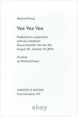 Stuart Sutcliffe, Richard Prince / Yea Yea Édition De Luxe Signée 2013